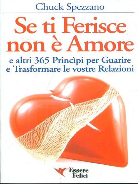 Se ti ferisce non è amore e altri 365 principi per guarire e trasformare le tue relazioni - Chuck Spezzano - 2