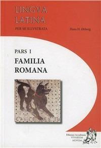 Lingua latina per se illustrata. Familia romana. Con espansione online. Vol. 1