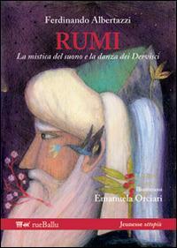 Rumi la mistica del suono e la danza dei dervisci - Ferdinando Albertazzi - copertina
