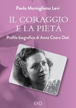 Il coraggio e la pietà. Profilo biografico di Anna Cisero Dati