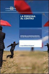 La persona al centro. Ripensare le strategie abitative da una prospettiva psicosociale - Elvira Cicognani - copertina