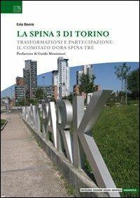 La Spina 3 di Torino. Trasformazioni e partecipazione: il Comitato Dora Spina Tre - Ezio Boero - copertina