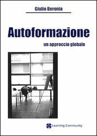 Autoformazione. Un approccio globale - Giulio Beronia - copertina