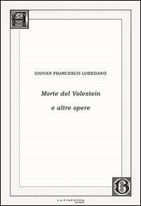 Morte del Volestein e altre opere. Con CD Audio - G. Francesco Loredano - copertina