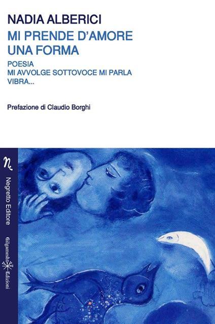 Mi prende d'amore una forma - Nadia Alberici - copertina