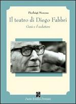 Il teatro di Diego Fabbri. Gesù e il seduttore