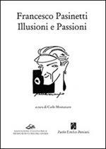 Francesco Pasinetti. Illusioni e passioni