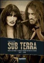 Sub terra. Rock estremo e cultura underground in Italia. 1977-1998