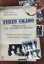 Terzo grado. Indagine sul pop progressivo italiano. Uno sguardo sull'underground di una stagione musicale irripetibile
