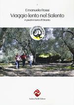 Viaggio lento nel Salento. A piedi in terra d'Otranto