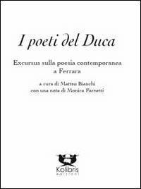 I poeti del duca. Excursus sulla poesia contemporanea a Ferrara - copertina