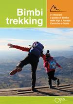 Bimbi trekking 1. 31 itinerari a passo di bimbo nelle Alpi e Prealpi Carniche e Giulie