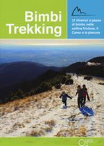 Bimbi trekking 2. 31 itinerari a passo di bimbo nelle colline friulane, il Carso e la pianura