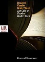 Il caso di Charles Dexter Ward. Testo inglese a fronte
