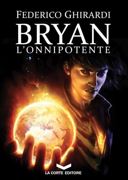 L' onnipotente. Bryan. Vol. 4 - Federico Ghirardi - copertina