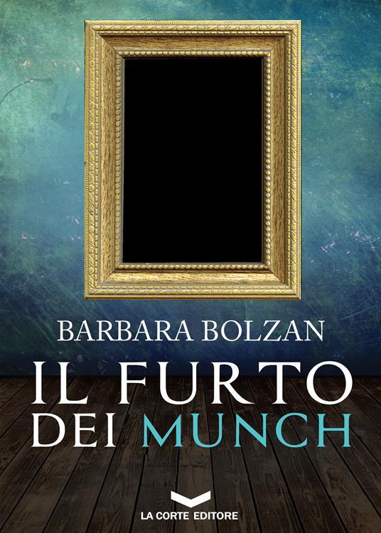Il furto dei Munch - Barbara Bolzan - ebook