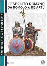 L' esercito romano da Romolo a re Artù. Ediz. italiana e inglese. Vol. 3: Da Caracalla a re Artù, inizio III, fine VI sec. d.C..