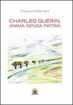 Charles Guérin, anima senza patria. Ediz. multilingue