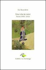 Una vita in versi. Poesie (1953-2012)