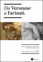 Da Veronese a Farinati. Storia, conservazione e diagnostica al museo di Castelvecchio