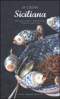 La cucina siciliana - Maria Teresa Di Marco,Marie Cécile Ferré - copertina