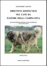 Obiettivo zootecnico sul cane da pastore della Ciarplanina. Sarplaninac