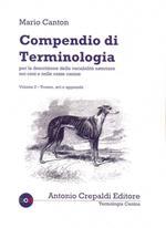 Compendio di terminologia per la descrizione della variabilità esteriore nei cani e nelle razze canine. Vol. 2: Tronco arti e appiombi.