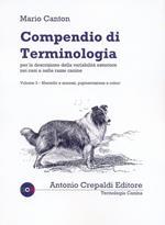 Compendio di terminologia per descrizione della variabilità esteriore nei cani e nelle razze canine. Vol. 3: Mantello e annessi pigmentazione e colori.