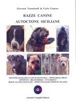 Razze canine autoctone siciliane. Mastino siciliano (Cane di Mannara). Spino degli Iblei. Spinotto. Branchiero. Vucciriscu. Dogo (Alano) Siciliano. Spino siciliano (Spinusu sicano)