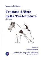 Trattato d'arte della toelettatura del cane. Vol. 2: Schede delle razze.