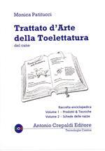 Trattato d'arte della toelettatura del cane. Raccolta enciclopedica dei due volumi in cofanetto