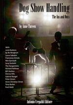 Dog show handling. The ins and outs. Ediz. illustrata