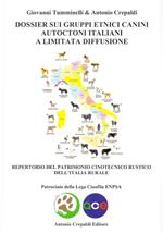 Dossier sui gruppi etnici canini autoctoni italiani a limitata diffusione. Repertorio del patrimonio cinotecnico rustico dell'italia rurale