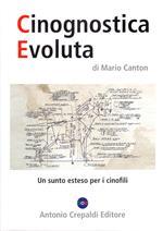 Cinognostica evoluta. Un sunto esteso per i cinofili. Ediz. illustrata