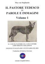 Il pastore tedesco in parole e immagini. Vol. 1: cane da pastore e il cane custode: loro origine e relazione, Il.