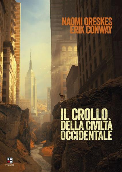 Il crollo della civiltà occidentale - Naomi Oreskes,Erik Conway - copertina