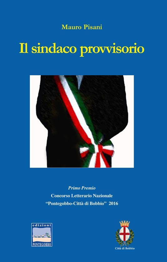 Il sindaco provvisorio - Mauro Pisani - copertina
