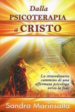 Dalla psicoterapia a Cristo. Lo straordinario cammino di una affermata psicologa verso la fede