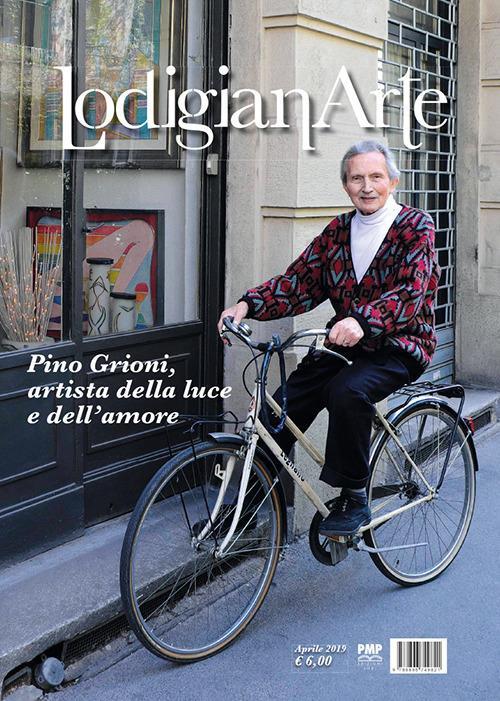 LodigianArte (2019). Vol. 2: Pino Grioni, artista della luce e dell'amore (Aprile). - copertina