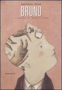 Bruno. Il bambino che imparò a volare - Nadia Terranova,Ofra Amit - copertina