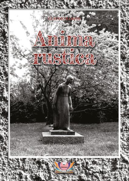 Anima rustica - Claudio Rampin - copertina