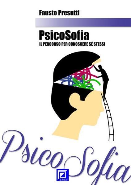 PsicoSofia. Il Percorso per Conoscere se stessi - Fausto Presutti - ebook