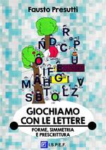 Giochiamo con le lettere. Forme, simmetria e prescrittura