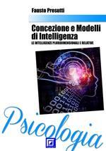 Concezione e modelli di intelligenza. Le intelligenze pluridimensionali e relative