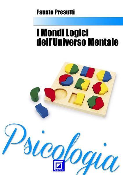 I mondi logici dell'universo mentale - Fausto Presutti - ebook
