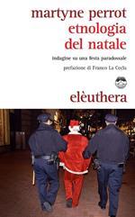 Etnologia del Natale. Indagine su una festa paradossale