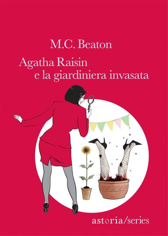 Agatha Raisin e la giardiniera invasata - M. C. Beaton - copertina