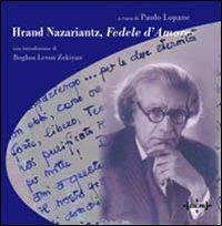Hrand Nazariantz. Fedele d'amore - copertina