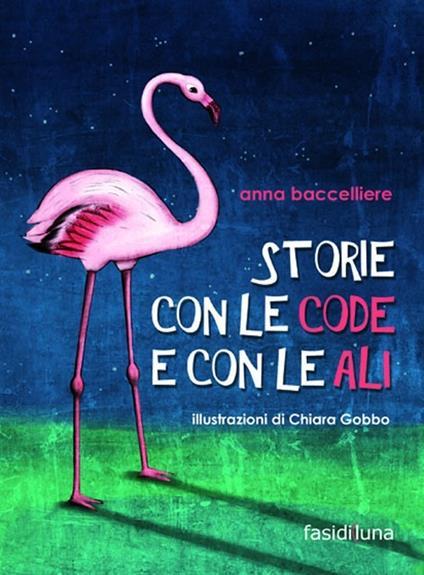 Storie con le code e con le ali - Anna Baccelliere - copertina