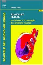 Playlist Italia. La sinistra e il coraggio di cambiare musica